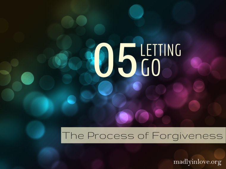 The Process of Forgiveness Step 5