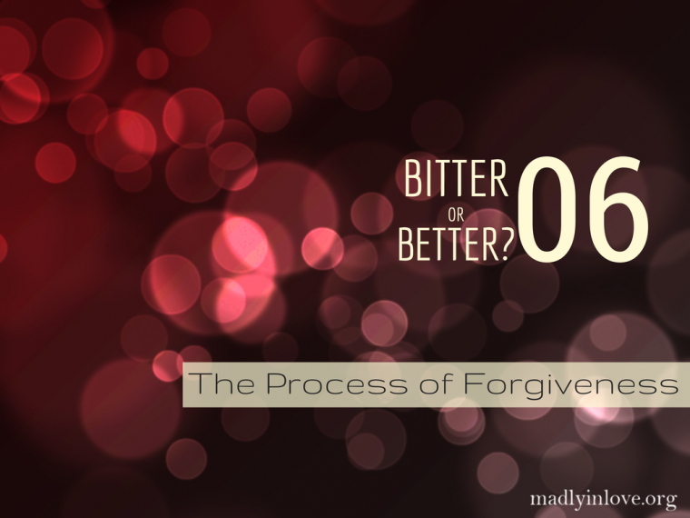 The Process of Forgiveness Step 6