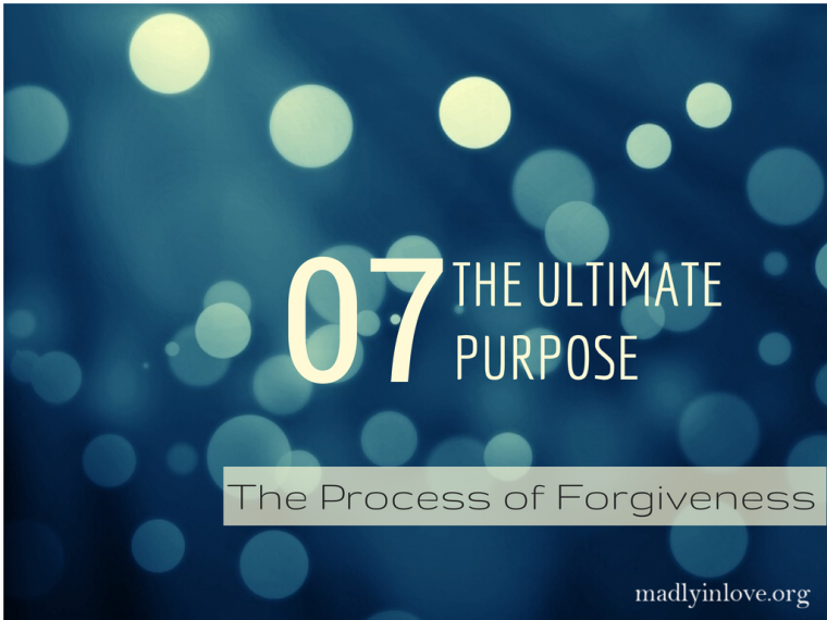 The Process of Forgiveness Step 7