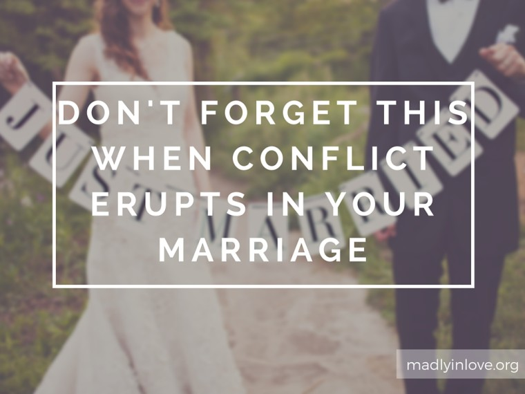 Don't Forget This When Conflict Erupts In Your Marriage